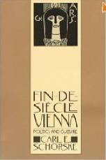 Fin-De-Siecle Vienna: Politics and Culture by Carl E. Schorske