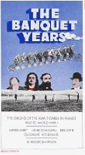 The Banquet Years: The Origins of the Avant-Garde in France by Roger Shattuck